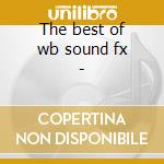 The best of wb sound fx - cd musicale di Crash! bang! boom