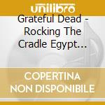 ROCKING THE CRADLE : EGYPT 1978 ( 2 CD + DVD) cd musicale di Dead Grateful