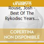 BEST OF THE RYKODISC YEARS cd musicale di Josh Rouse