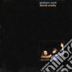 Graham Nash & David Crosby - Graham Nash & David Crosby cd musicale di GRAHAM NASH-DAVID CROSBY