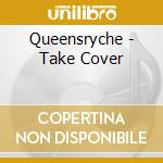 Queensryche - Take Cover cd musicale di QUEENSRYCHE