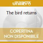 The bird returns cd musicale di Charlie Parker