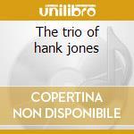 The trio of hank jones cd musicale di Kenny Clarke