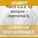 Marce u.s.a. ed europee - regimental b. cd musicale di Artisti Vari
