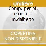 Comp. per pf. e orch. - m.dalberto cd musicale di Franck/grieg/strauss