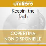 Keepin' the faith cd musicale di Steve Laury
