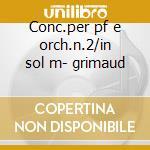 Conc.per pf e orch.n.2/in sol m- grimaud cd musicale di Rachmaninov/ravel