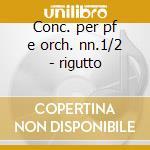 Conc. per pf e orch. nn.1/2 - rigutto cd musicale di Chopin
