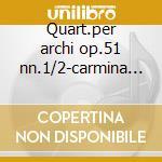 Quart.per archi op.51 nn.1/2-carmina q. cd musicale di Brahms