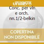 Conc. per vln e orch. nn.1/2-belkin cd musicale di Prokofiev