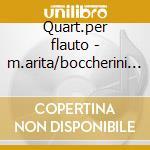 Quart.per flauto - m.arita/boccherini q. cd musicale di Wolfgang Amadeus Mozart
