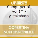 Comp. per pf. vol 1^ - y. takahashi cd musicale di Satie