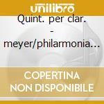 Quint. per clar. - meyer/philarmonia q. cd musicale di Mozart/weber