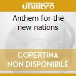 Anthem for the new nations cd musicale di Dollar Brand