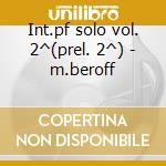 Int.pf solo vol. 2^(prel. 2^) - m.beroff cd musicale di Chopin