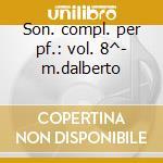 Son. compl. per pf.: vol. 8^- m.dalberto cd musicale di Schubert