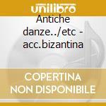 Antiche danze../etc - acc.bizantina cd musicale di Respighi/rota/ghedin