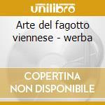 Arte del fagotto viennese - werba cd musicale di Werba -vv.aa.