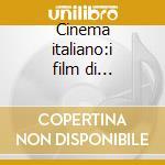 Cinema italiano:i film di mastroianni cd musicale di Artisti Vari