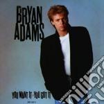 Bryan Adams - You Want It, You Got It cd musicale di Bryan Adams