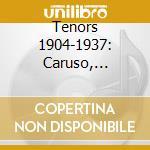 1904-tenors-1937 cd musicale di Artisti Vari