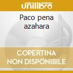 Paco pena azahara cd musicale di Artisti Vari