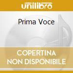 Various - Prima Voce cd musicale di Artisti Vari