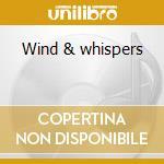 Wind & whispers cd musicale di Michael Jones
