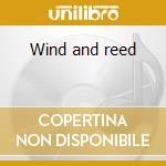 Wind and reed cd musicale di Artisti Vari