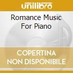 ROMANCE MUSIC FOR PIANO cd musicale di ARTISTI VARI