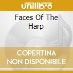 FACES OF THE HARP cd musicale di ARTISTI VARI