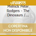 Dinosaurs, the cd musicale di Peter Melnick
