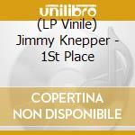 (LP VINILE) 1st place lp vinile di Knepper Jimmy
