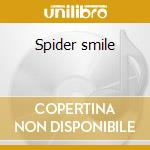 Spider smile cd musicale