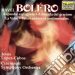 Maurice Ravel  - Bolero - Cincinnati Pops Orchestra / Jesus Lopez-Cobos cd musicale di Ravel