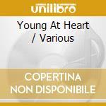 Young at heart cd musicale di Artisti Vari
