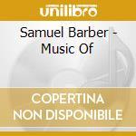 Music of samuel barber cd musicale di Artisti Vari