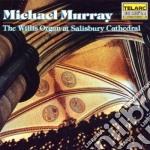 Murray Michael - The Willis Organ At Salisbury Cathedral cd musicale di Michael Murray
