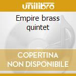 Empire brass quintet cd musicale di Artisti Vari