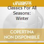 Classics for all seasons cd musicale di Artisti Vari