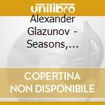 Glazunov-the season cd musicale di Alexander Glazunov