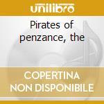 Pirates of penzance, the cd musicale di Gilbert & sullivan
