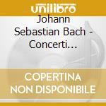 Brandenburg concertos cd musicale di Bach johann sebastian