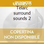 Telarc surround sounds 2 cd musicale di Artisti Vari