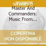 Master and commanders cd musicale di Kunzel erich & cincinnati