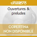 Ouvertures & preludes cd musicale di Richard Wagner