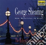 George Shearing - How Beautiful Is Night cd musicale di George Shearing