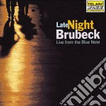 Dave Brubeck - Late Night Brubeck - Live From The Blue Note cd musicale di Dave Brubeck