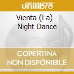 Night dance cd musicale di Vienta La
