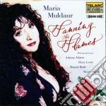 Maria Muldaur - Fanning The Flames cd musicale di Maria Muldaur